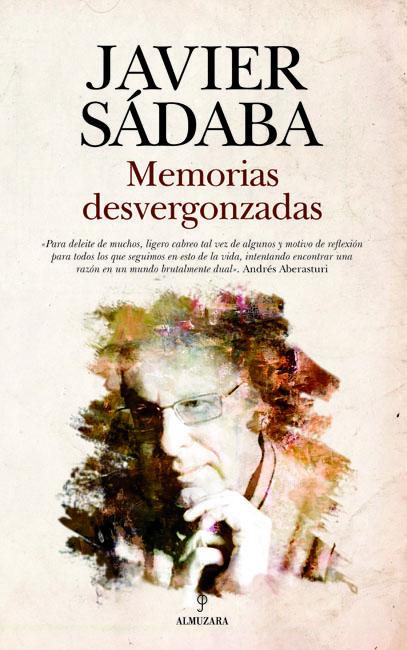 Portada de 'Memorias desvergonzadas', de Javier Sádaba