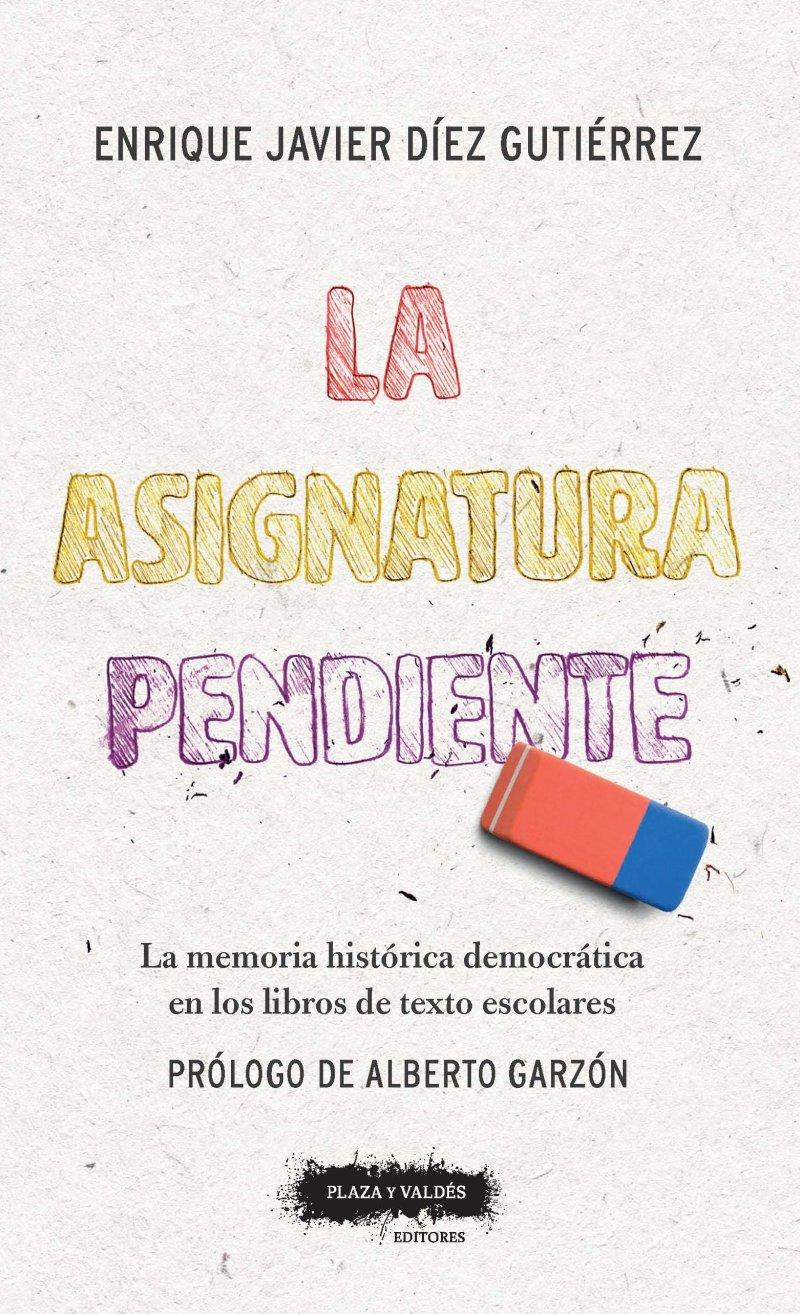 Portada del libro 'La asignatura pendiente: la memoria democrática en los libros de texto escolares', de Enrique J. Díez Gutiérrez