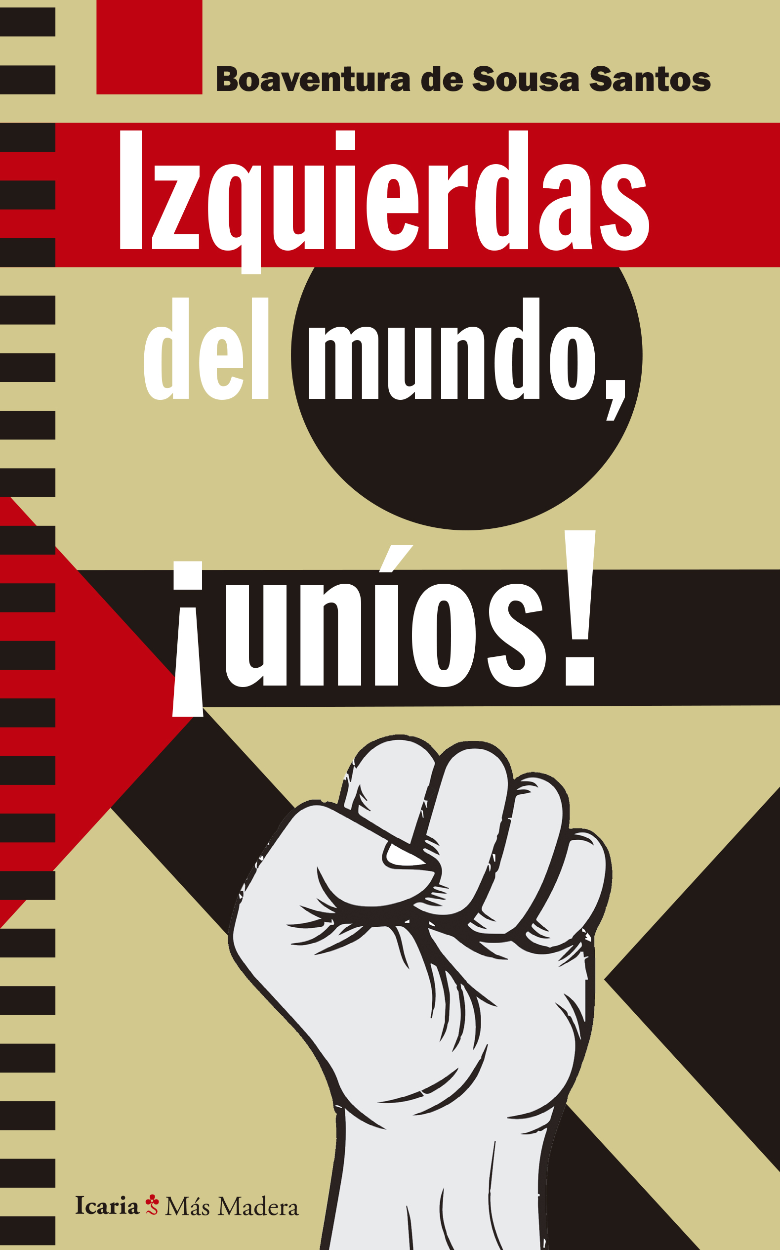 Portada del libro 'Izquierdas del mundo, ¡uníos!', de Boaventura de Sousa Santos (Ed. Icaria)