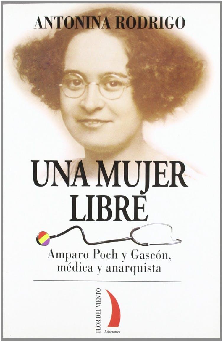 Portada del libro 'Una mujer libre: Amparo Poch y Gascón, médica y anarquista'
