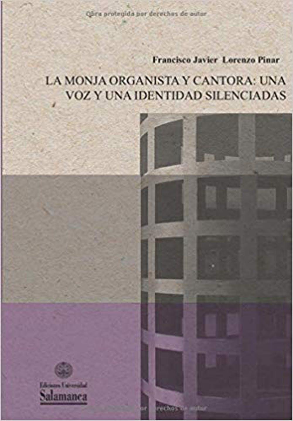 Portada del libro La monja organista y cantora: Una voz y una identidad silenciadas, escrita por el autor del artículo. Universidad de Salamanca