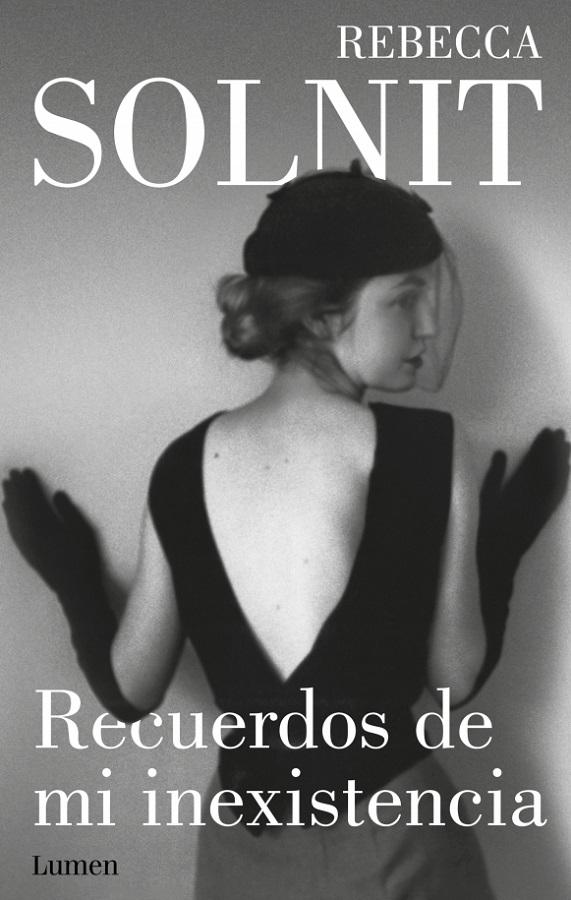 'Recuerdos de mi inexistencia', de Rebecca Solnit.